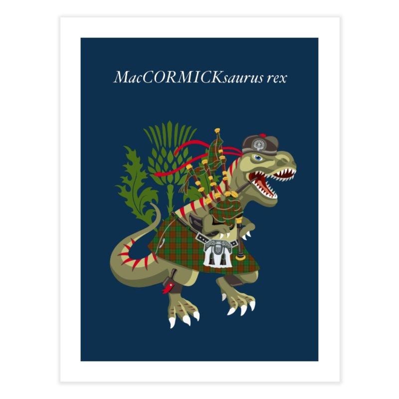 Clanosaurus Rex MacCORMICKsaurus rex McCormick MacCormick Tartan Home Fine Art Print by BullShirtCo