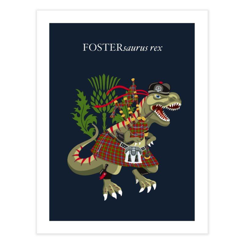 Clanosaurus Rex FOSTERsaurus rex Foster Forester Forster Forrester Tartan Home Fine Art Print by BullShirtCo