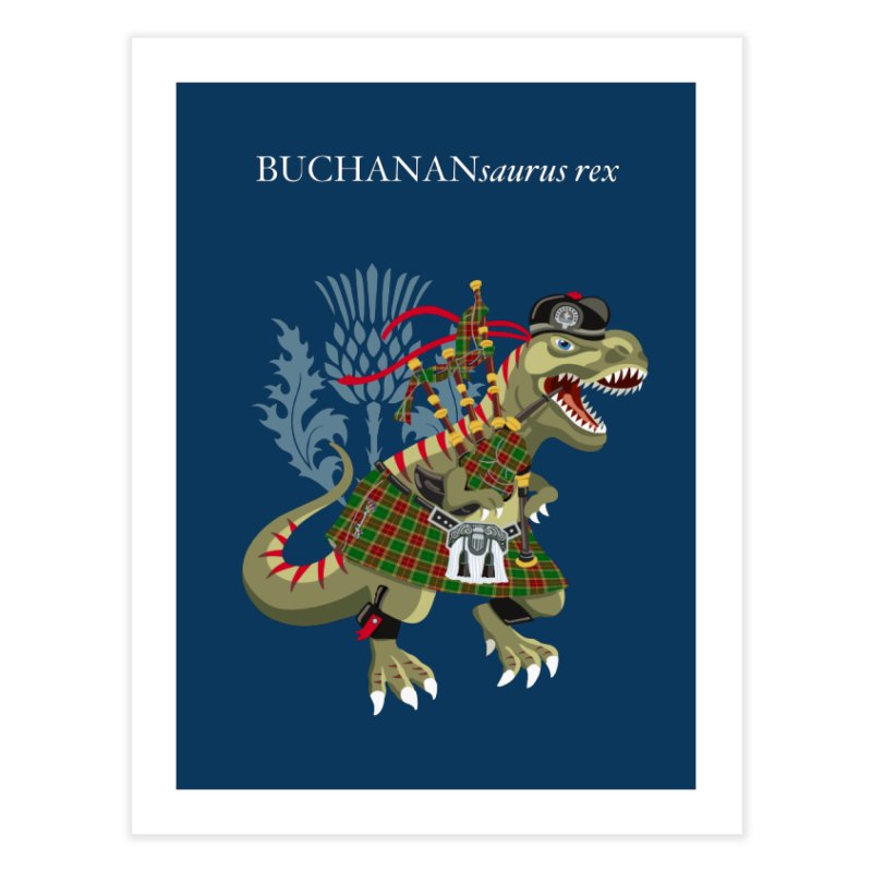 Clanosaurus Rex BUCHANANsaurus rex Buchannan Buchanan modern Tartan Home Fine Art Print by BullShirtCo
