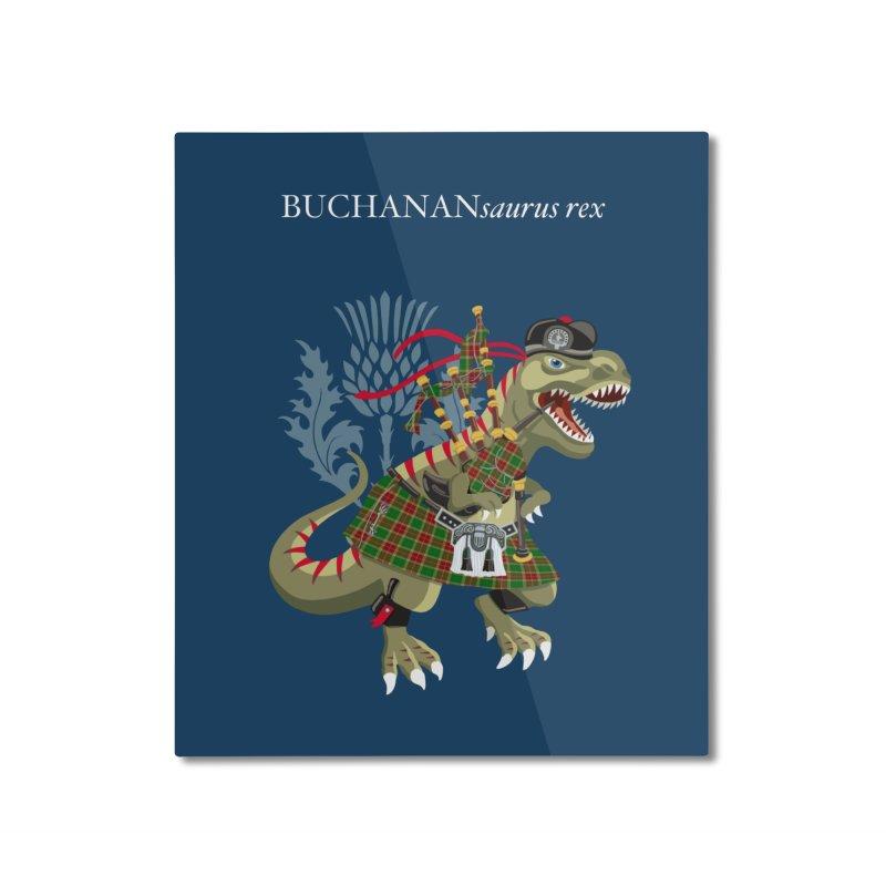 Clanosaurus Rex BUCHANANsaurus rex Buchannan Buchanan modern Tartan Home Mounted Aluminum Print by BullShirtCo