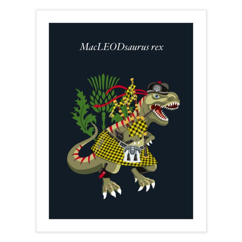 Clanosaurus Rex MacLEODsaurus rex  MacLeod McLeod family Tartan Home Fine Art Print by BullShirtCo