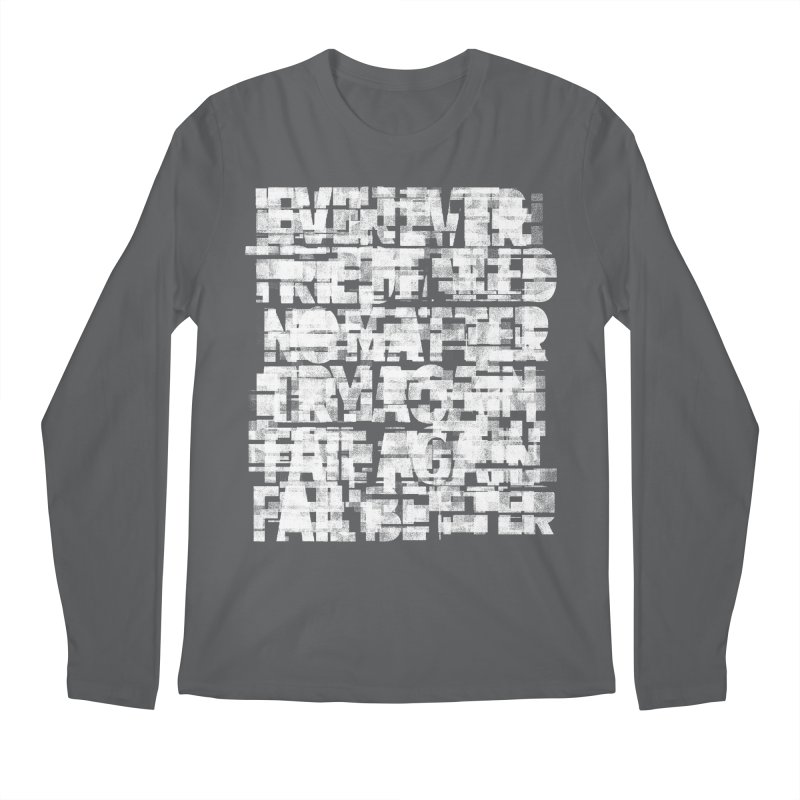 Fail better (rework / white on black version) Men's Regular Longsleeve T-Shirt by bulo