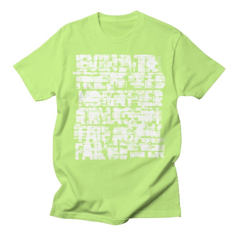 Fail better (rework / white on black version) Women's Regular Unisex T-Shirt by bulo