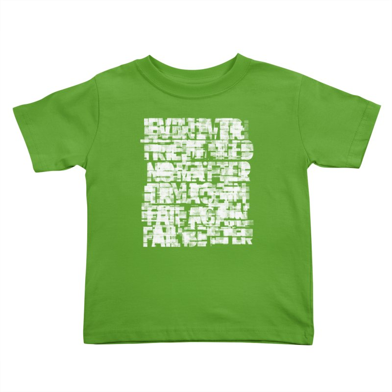 Fail better (rework / white on black version) Kids Toddler T-Shirt by bulo