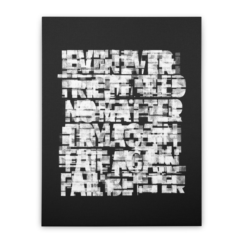 Fail better (rework / white on black version) Home Stretched Canvas by bulo