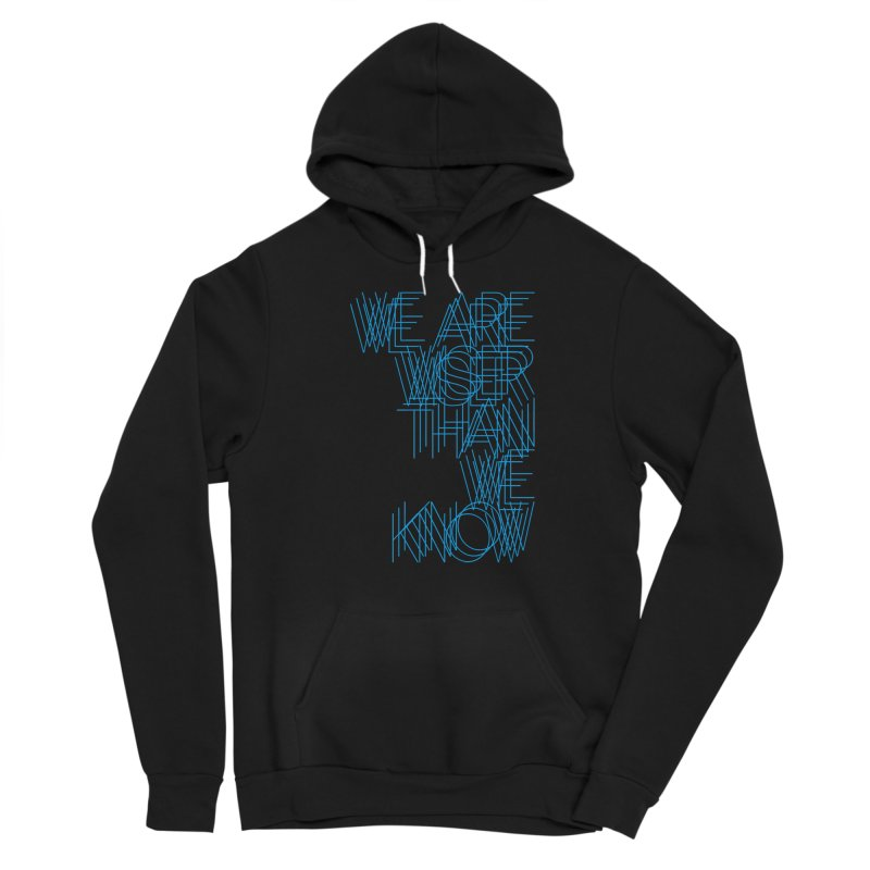 We are wiser than we know Women's Sponge Fleece Pullover Hoody by bulo