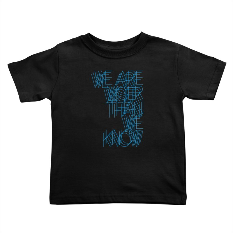 We are wiser than we know Kids Toddler T-Shirt by bulo