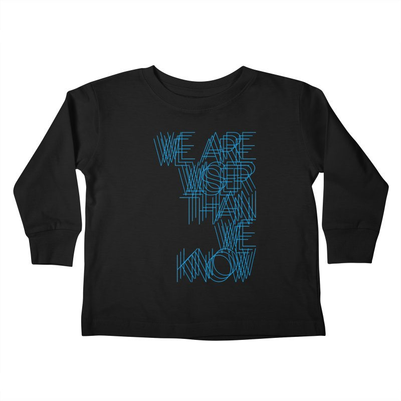 We are wiser than we know Kids Toddler Longsleeve T-Shirt by bulo