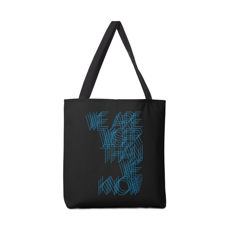 We are wiser than we know Accessories Bag by bulo