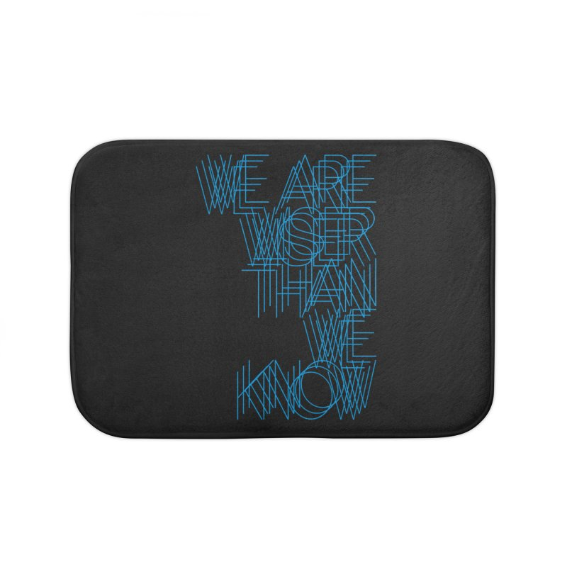 We are wiser than we know Home Bath Mat by bulo
