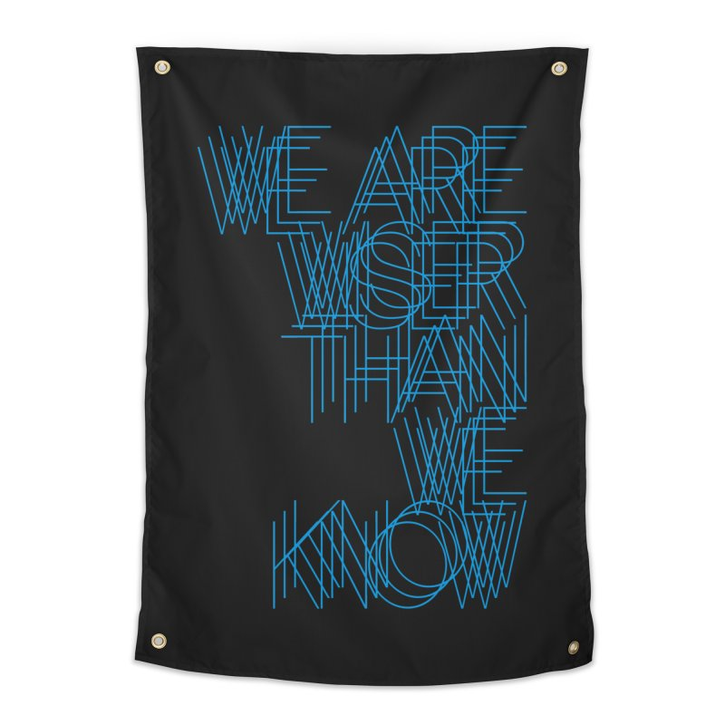 We are wiser than we know Home Tapestry by bulo