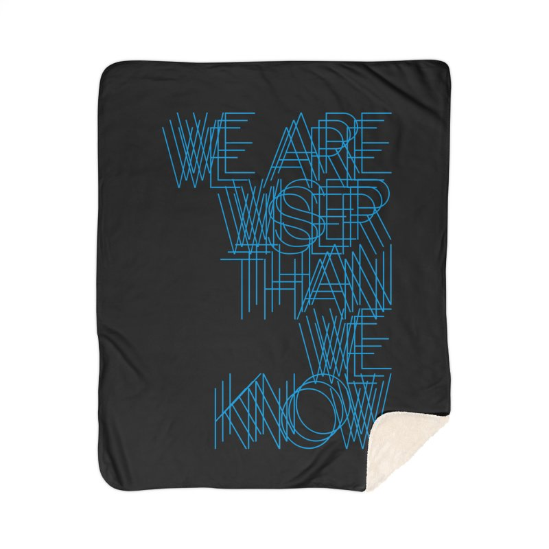 We are wiser than we know Home Sherpa Blanket Blanket by bulo