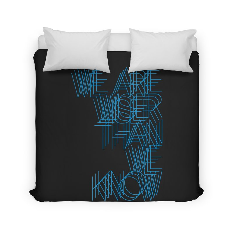 We are wiser than we know Home Duvet by bulo