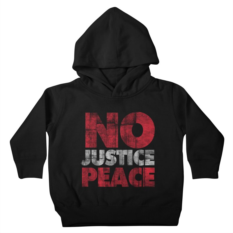 No Justice No Peace Kids Toddler Pullover Hoody by bulo