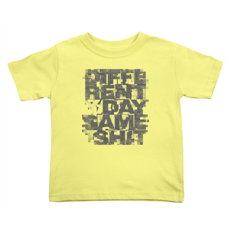 Same Shit Kids Toddler T-Shirt by bulo