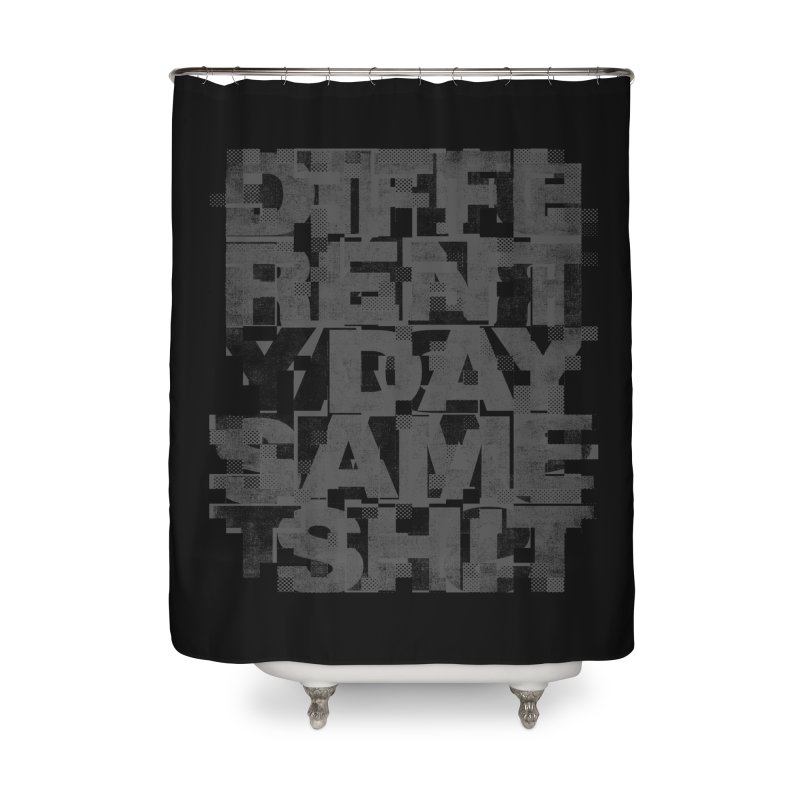 Same Shit Home Shower Curtain by bulo