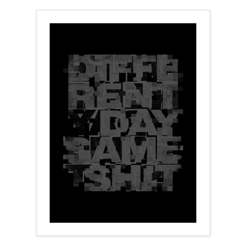 Same Shit Home Fine Art Print by bulo