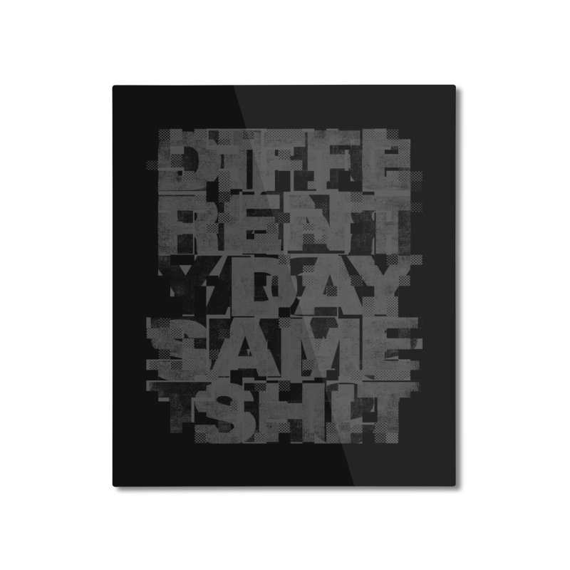 Same Shit Home Mounted Aluminum Print by bulo