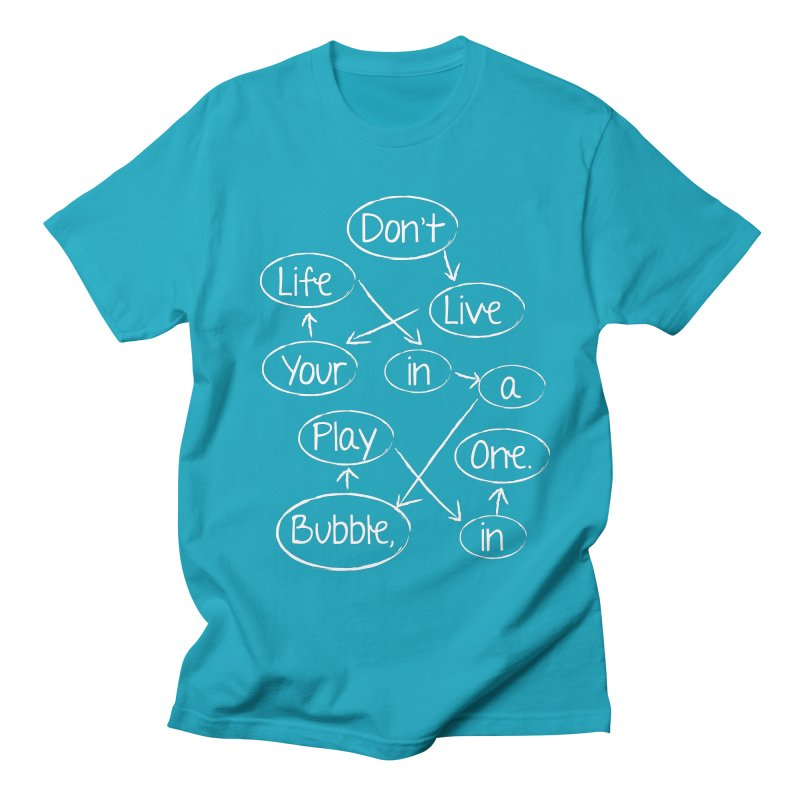 Don't life your life in a bubble play in one bubble with arrows Men's T-Shirt by Bump N Play's Shop