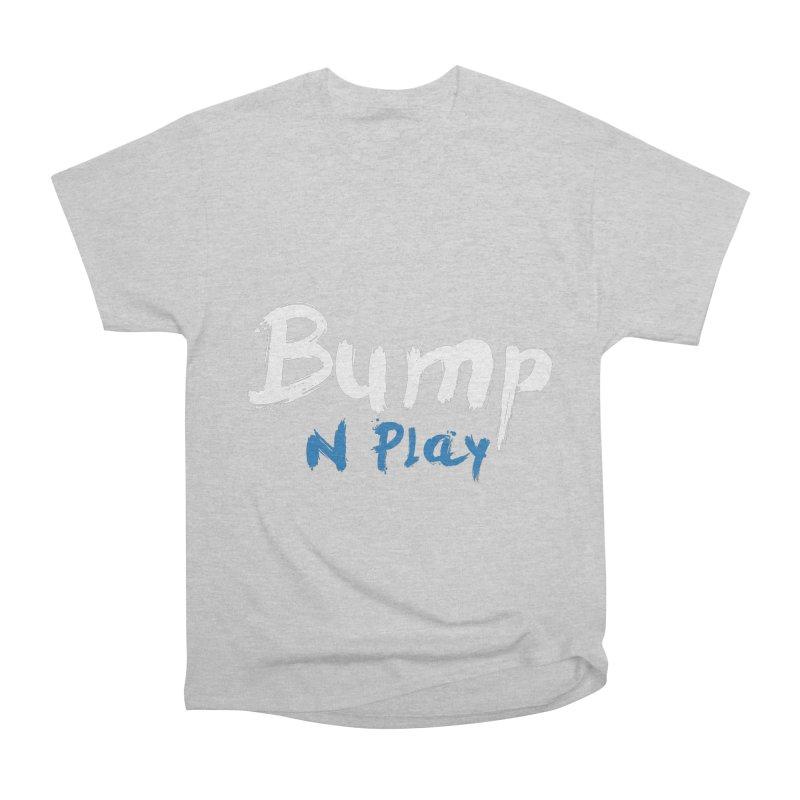 Bump N Play Women's Classic Unisex T-Shirt by Bump N Play's Shop