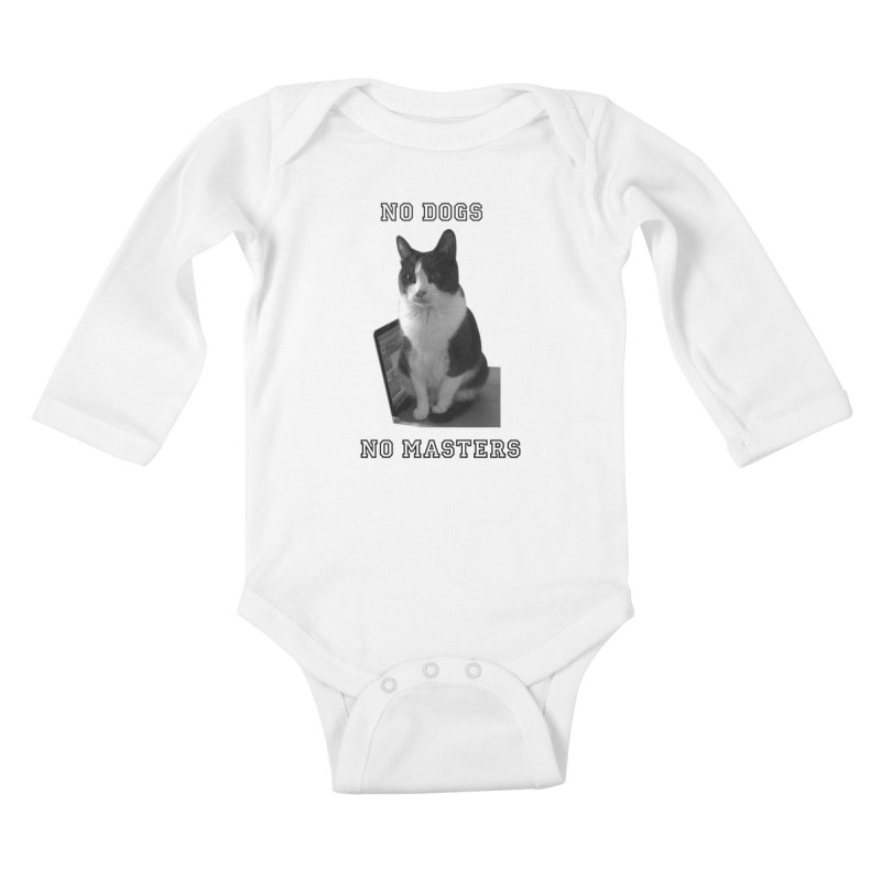 No Dogs No Masters Kids Baby Longsleeve Bodysuit by bumsesh's Artist Shop