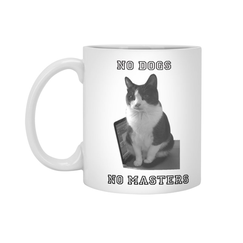 No Dogs No Masters Accessories Mug by bumsesh's Artist Shop