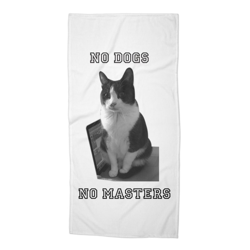No Dogs No Masters Accessories Beach Towel by bumsesh's Artist Shop