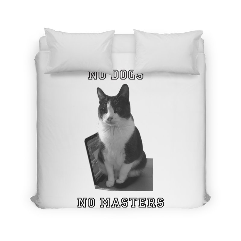 No Dogs No Masters Home Duvet by bumsesh's Artist Shop