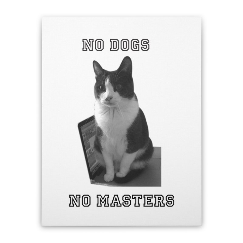 No Dogs No Masters Home Stretched Canvas by bumsesh's Artist Shop