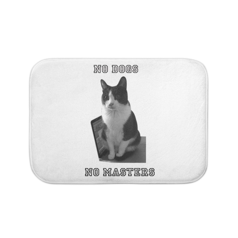 No Dogs No Masters Home Bath Mat by bumsesh's Artist Shop