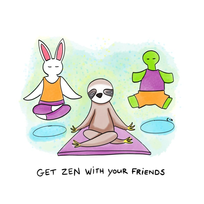 Yoga - Get Zen With Your Friends by Bunny Daze's Artist Shop