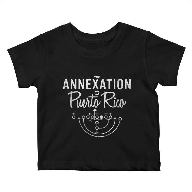 The Annexation of Puerto Rico Kids Baby T-Shirt by Bunny Dojo Shop