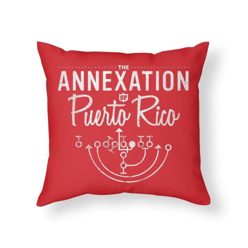 The Annexation of Puerto Rico Home Throw Pillow by Bunny Dojo Shop