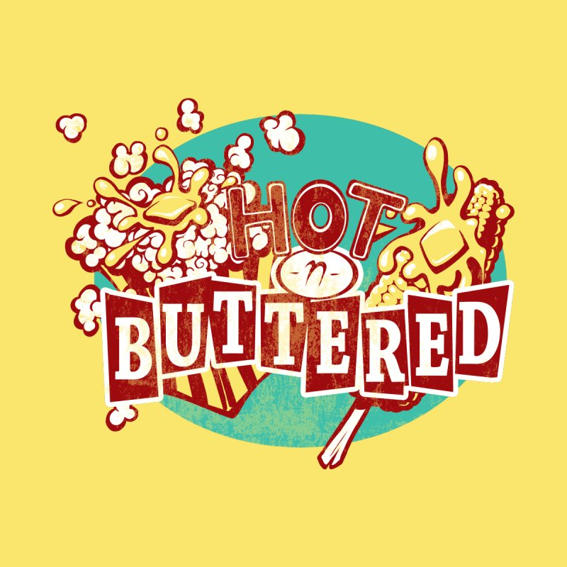 Hot n' Buttered None  by Bunny Robot Art