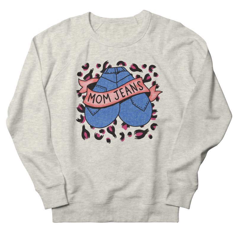 Mom Jeans <3 <3 <3 Women's French Terry Sweatshirt by Burrito Goblin