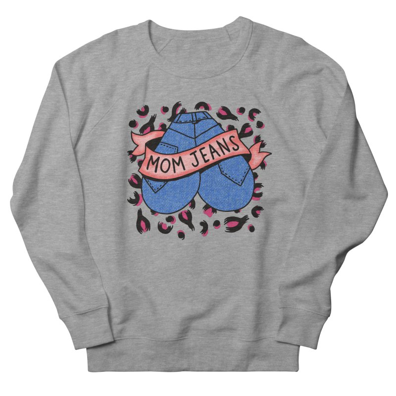 Mom Jeans <3 <3 <3 Men's French Terry Sweatshirt by Burrito Goblin