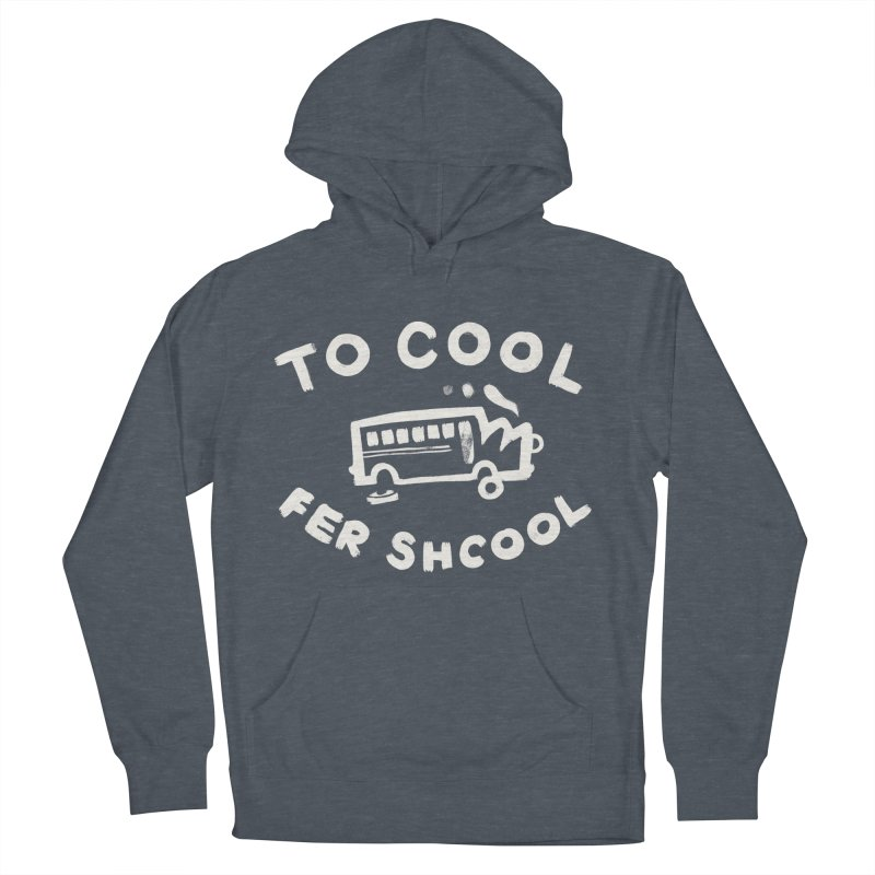 To Cool Fer Shcool Women's Pullover Hoody by Burrito Goblin