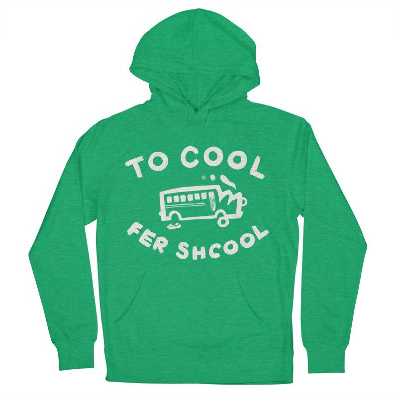 To Cool Fer Shcool Men's Pullover Hoody by Burrito Goblin