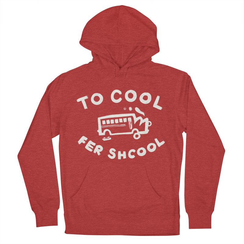 To Cool Fer Shcool Men's Pullover Hoody by Burrito Goblin