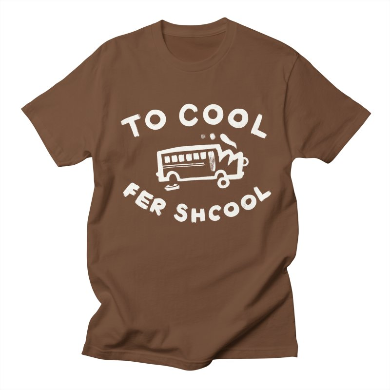 To Cool Fer Shcool Women's Regular Unisex T-Shirt by Burrito Goblin