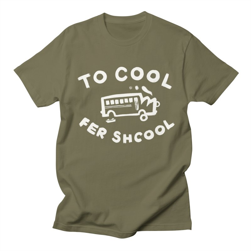 To Cool Fer Shcool Men's Regular T-Shirt by Burrito Goblin