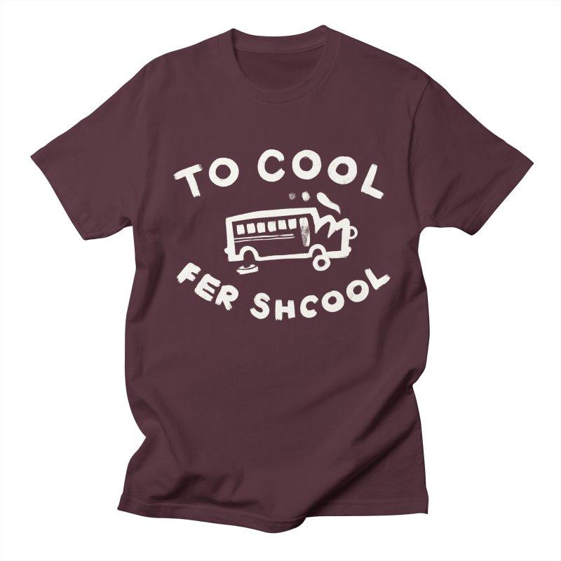 To Cool Fer Shcool Men's Regular T-Shirt by Burrito Goblin