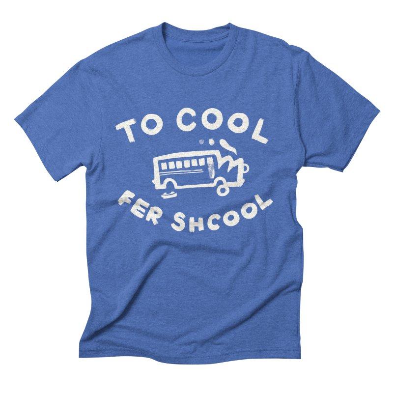 To Cool Fer Shcool Men's Triblend T-Shirt by Burrito Goblin
