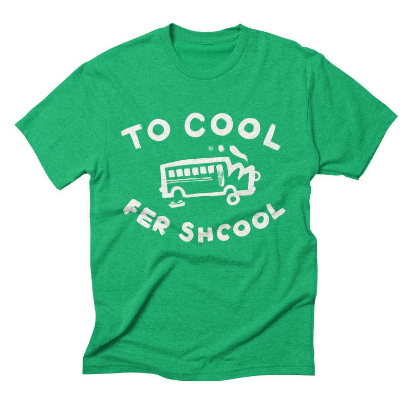 To Cool Fer Shcool Men's Triblend T-Shirt by Burrito Goblin