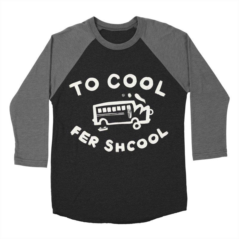To Cool Fer Shcool Women's Baseball Triblend Longsleeve T-Shirt by Burrito Goblin
