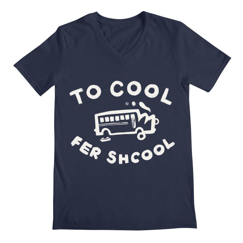 To Cool Fer Shcool Men's  by Burrito Goblin