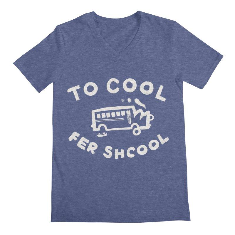 To Cool Fer Shcool Men's Regular V-Neck by Burrito Goblin