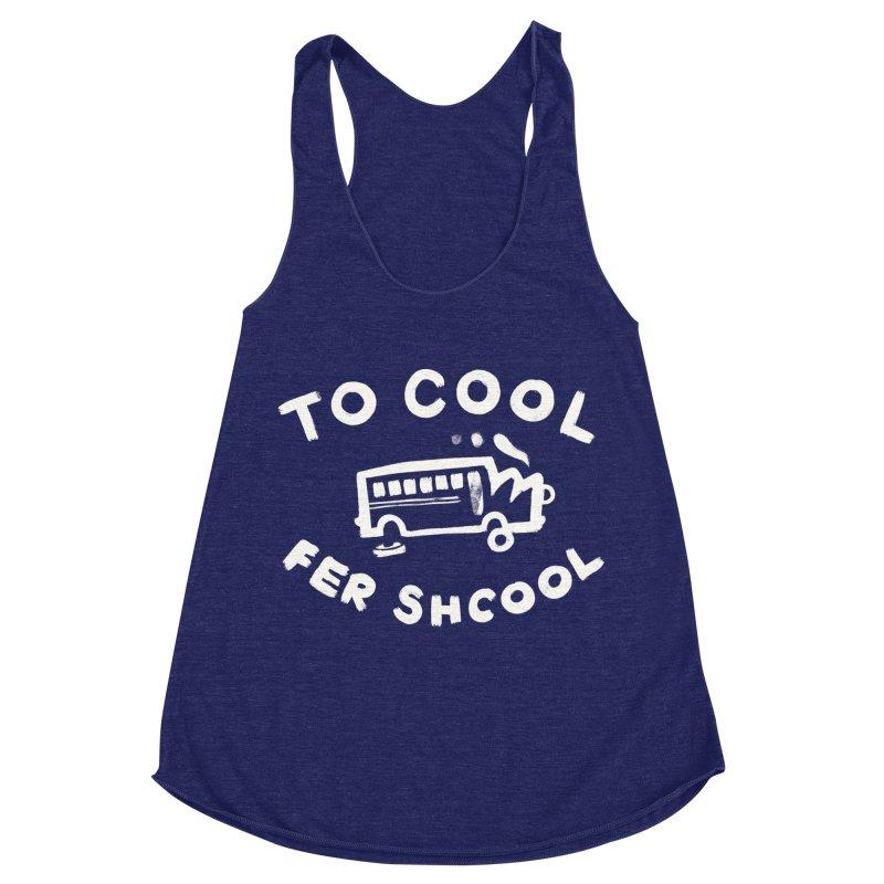 To Cool Fer Shcool Women's Racerback Triblend Tank by Burrito Goblin