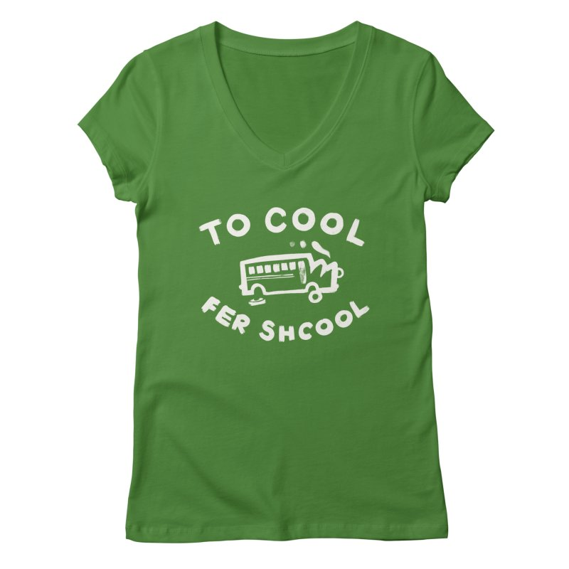 To Cool Fer Shcool Women's Regular V-Neck by Burrito Goblin