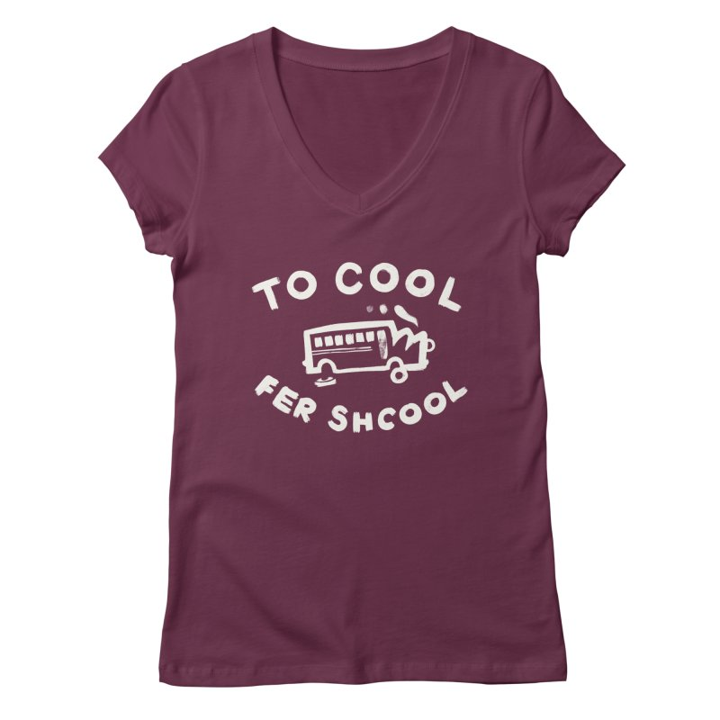 To Cool Fer Shcool Women's Regular V-Neck by Burrito Goblin